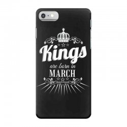kings are born in march iPhone 7 Case | Artistshot
