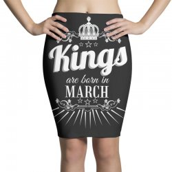 kings are born in march Pencil Skirts | Artistshot
