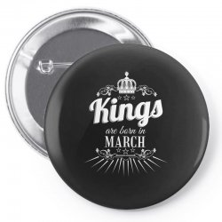 kings are born in march Pin-back button | Artistshot
