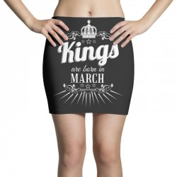 kings are born in march Mini Skirts | Artistshot