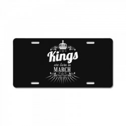 kings are born in march License Plate | Artistshot