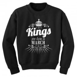 kings are born in march Youth Sweatshirt | Artistshot