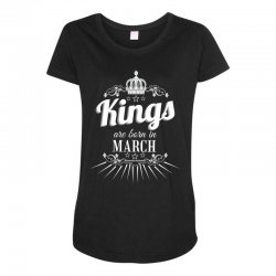 kings are born in march Maternity Scoop Neck T-shirt | Artistshot
