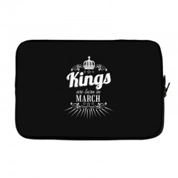 kings are born in march Laptop sleeve | Artistshot
