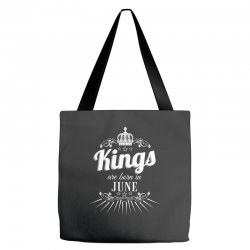 kings are born in june Tote Bags | Artistshot