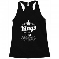 kings are born in june Racerback Tank | Artistshot