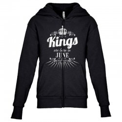 kings are born in june Youth Zipper Hoodie | Artistshot