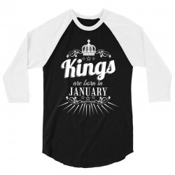 kings are born in january 3/4 Sleeve Shirt | Artistshot