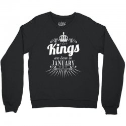 kings are born in january Crewneck Sweatshirt | Artistshot