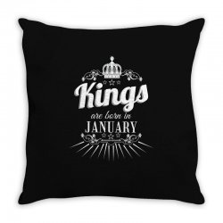 kings are born in january Throw Pillow | Artistshot