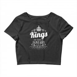 kings are born in january Crop Top | Artistshot