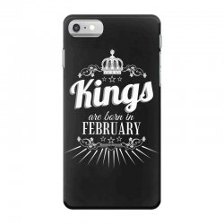 kings are born in february iPhone 7 Case | Artistshot