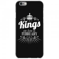 kings are born in february iPhone 6/6s Case | Artistshot