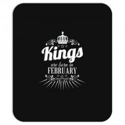 kings are born in february Mousepad | Artistshot