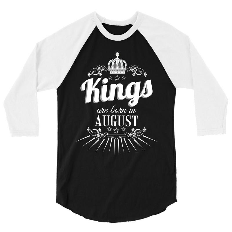 Kings Are Born In August 3/4 Sleeve Shirt | Artistshot