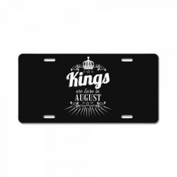 kings are born in august License Plate | Artistshot