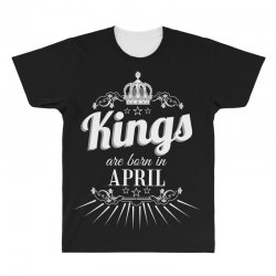 kings are born in april All Over Men's T-shirt | Artistshot