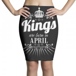 kings are born in april Pencil Skirts | Artistshot