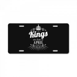 kings are born in april License Plate | Artistshot