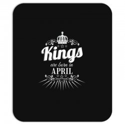 kings are born in april Mousepad | Artistshot