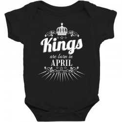 kings are born in april Baby Bodysuit | Artistshot