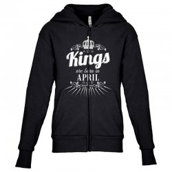 kings are born in april Youth Zipper Hoodie | Artistshot
