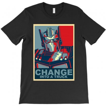 Obey Change Into A Truck T-shirt Designed By Thecindeta