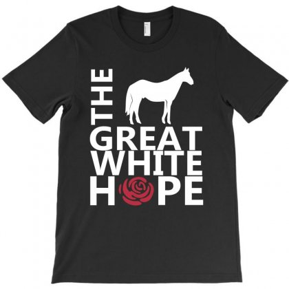 Great White Hope T-shirt Designed By Thecindeta