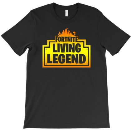 Fortnite Living Legend T-shirt Designed By Sengul
