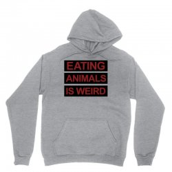 eating animals is weird Unisex Hoodie | Artistshot