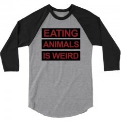 eating animals is weird 3/4 Sleeve Shirt | Artistshot