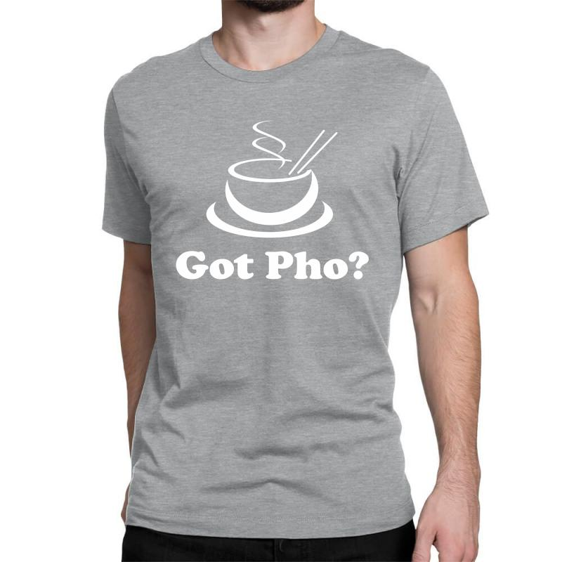 9d59cd67b Custom Got Pho Asian Vietnamese Food Classic T-shirt By Mdk Art - Artistshot