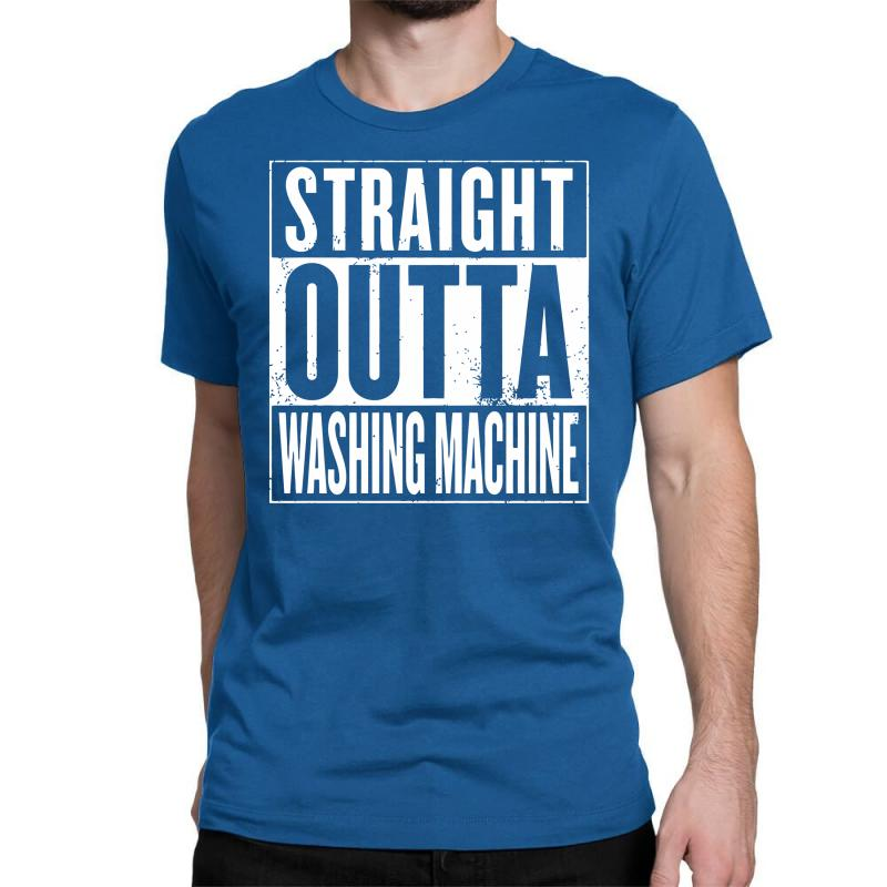 Straight Outta Washing Machine Classic T-shirt | Artistshot