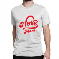 I love mom Classic T-shirt | Artistshot