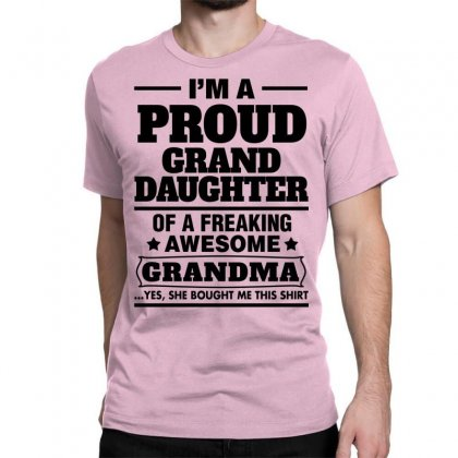 Proud Granddaughter Of A Freaking Awesome Grandma Classic T-shirt