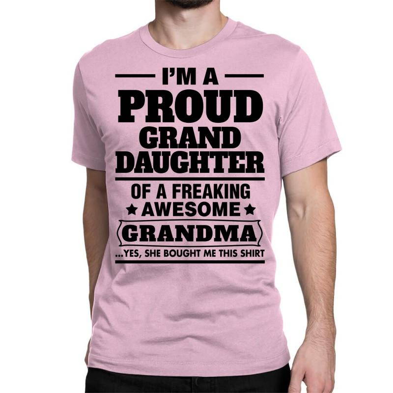 Proud Granddaughter Of A Freaking Awesome Grandma Classic T-shirt   Artistshot