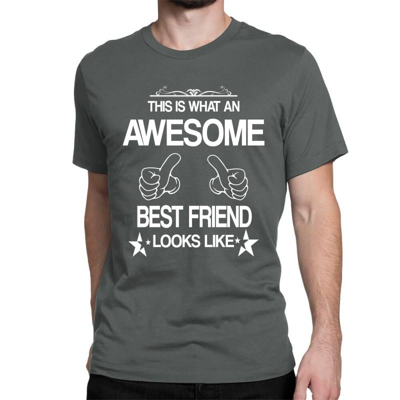 This  Is What An Awesome Best Friend Looks Like Classic T-shirt | Artistshot