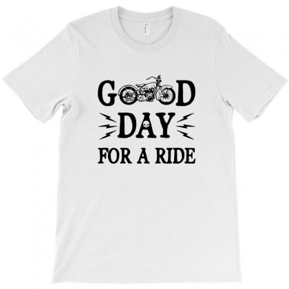 Motorcycle T Shirt Saying Good Day For A Ride Cool Vintage Motorcycle T-shirt Designed By Teeshop