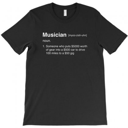 Musician Definition Funny T-shirt Designed By Teeshop