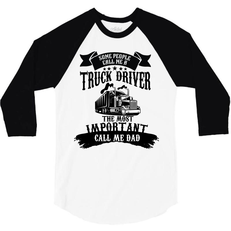 aaa8551f Custom Some People Call Me A Truck Driver 3/4 Sleeve Shirt By ...