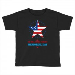 we will never forget memorial day Toddler T-shirt | Artistshot