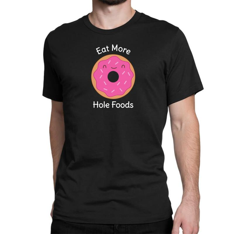 5a80badc8eb45 Custom Keep Eating Donuts Funny Humor Classic T-shirt By Mdk Art ...