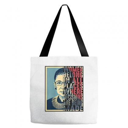 Rbg Ruth Bader Ginsburg Women Belong In All Places Tote Bags Designed By Blqs Apparel
