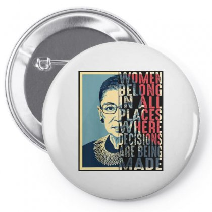 Rbg Ruth Bader Ginsburg Women Belong In All Places Pin-back Button Designed By Blqs Apparel