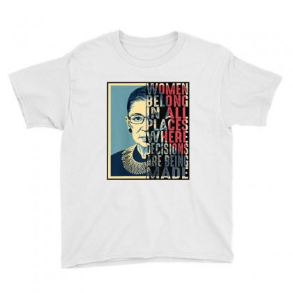 Rbg Ruth Bader Ginsburg Women Belong In All Places Youth Tee Designed By Blqs Apparel