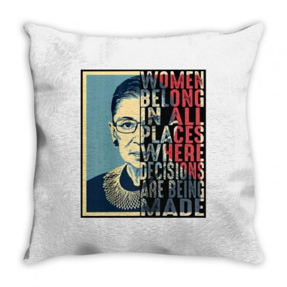 Rbg Ruth Bader Ginsburg Women Belong In All Places Throw Pillow Designed By Blqs Apparel