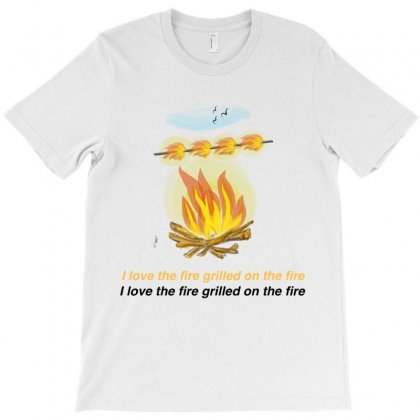 I Love The Fire Grilled On The Fire T-shirt Designed By Issam