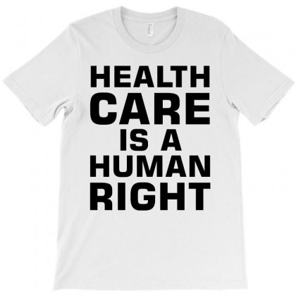 Healthcare Is A Human Right (black) T-shirt Designed By Blue