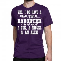 yes i do have a beautiful daughter a gun shovel funny Classic T-shirt   Artistshot