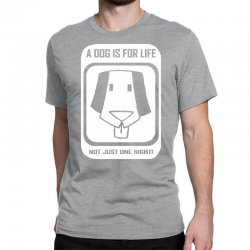 a dog is for life Classic T-shirt   Artistshot